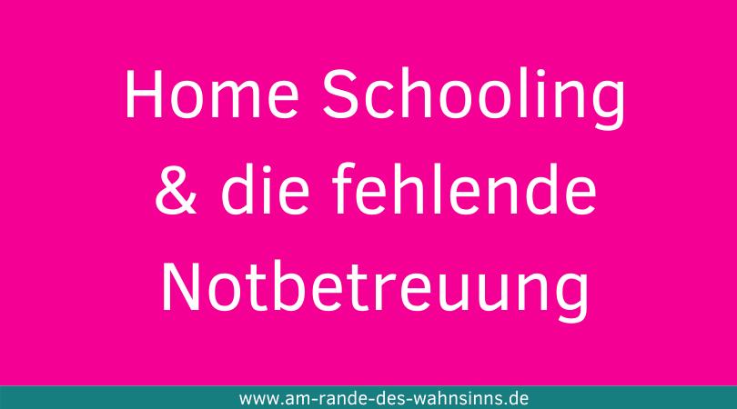 Home Schooling & eingeschränkte Betreuung ohne Notbetreuung